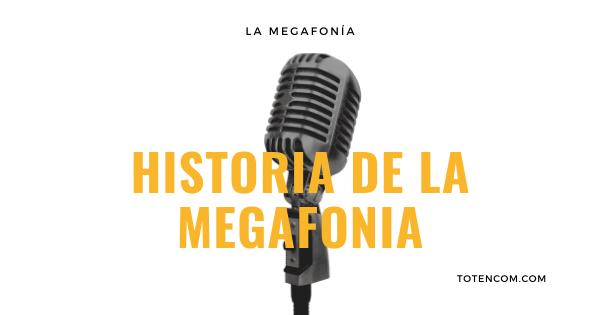 HISTORIA DE LA MEGAFONIA